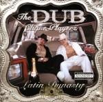 The Dub Clique Playerz - Latin Dynasty