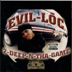 Evil Loc - 2-Deep-N-Tha-Game