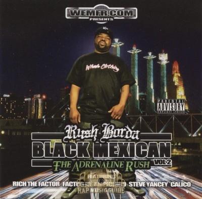 Rush Borda - Black Mexican: The Adrenaline Rush Vol. 2