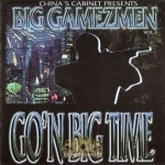 Big Gamezmen - Go'n Big Time