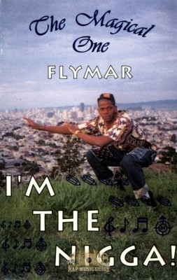 Fly Mar - I'm The Nigga!
