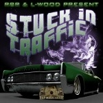 R8R & L-wood Present - Stuck In Traffic