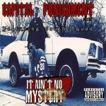 Capital Punishment Klik - It Ain't No Mystery