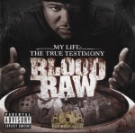 Blood Raw - My Life: The True Testimony