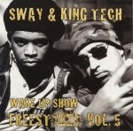 Sway & King Tech - Wake Up Show Freestyles Vol. 5
