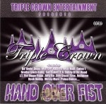 Triple Crown Entertainment Presents - Hand Over Fist