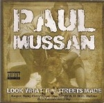 Paul Mussan - Look What The Streets Made