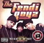 The Fendi Boyz - We R Da Muthafuckin' Streetz Mixtape Vol.1