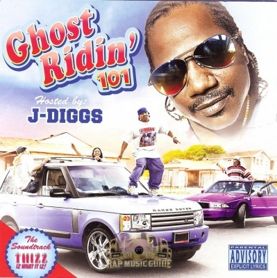 J-Diggs - Ghost Ridin' 101