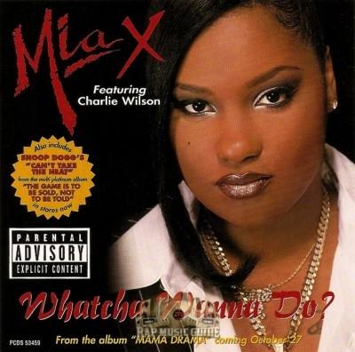 Mia X - Whatcha Wanna Do?