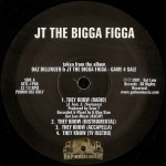 JT The Bigga Figga - They Know / Ain't Hearing It