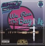 Slappin' In The Trunk Presents - We Run The Bay Vol. 4