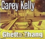 Carey Kelly - Ghetto Thang