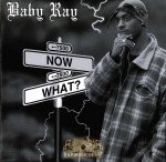 Baby Ray - Now What?