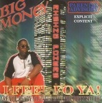 Big Money - I Feel Fo Ya!