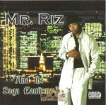 Mr. Riz - And The Saga Continues
