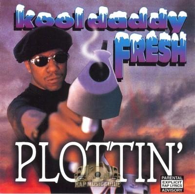 Kool Daddy Fresh - Plottin'