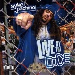Syke Pachino - Live by the Code