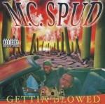 M.C. Spud - Gettin Blowed