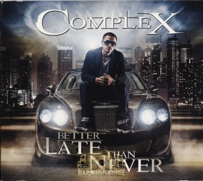 Complex - Better Late Than Ever