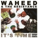 Waheed & The Resistance - It's Time
