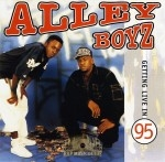 Alley Boyz - Getting Live In 95