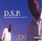 D.S.P. - Rhyme Renaissance The E.P.