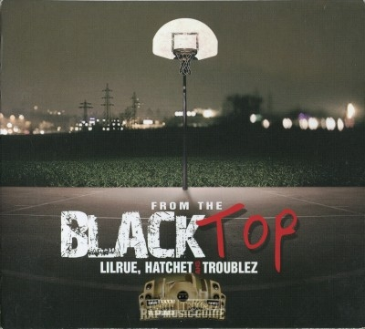 Lil Rue, Hatchet & Troublez - From The Blacktop