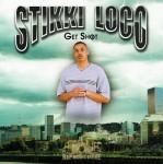 Stikki Loco - Get Shot