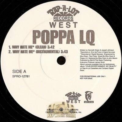 Poppa LQ - Why Hate Me / Killa 4 My Hood