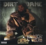 Dirt Dane - I Thought Ya'll Knew