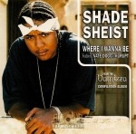 Shade Sheist - Where I Wanna Be