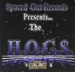 Spaced Out Records Presents - The H.O.G.$. Volume 1