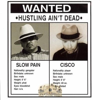 Slow Pain & Cisco - Hustling Ain't Dead