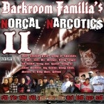 Darkroom Familia - NorCal Narcotics II