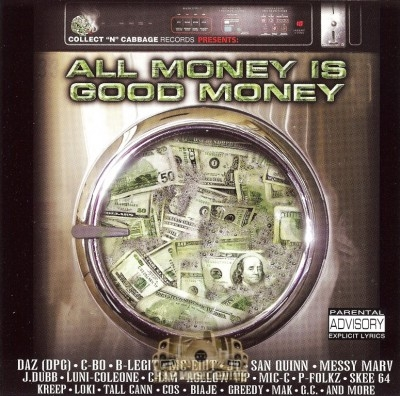 Collect -N- Cabbage Records Presents - All Money Is Good Money