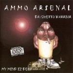 Ammo Arsenal - My Mind Iz Deep