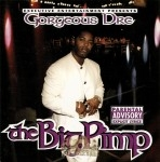 Gorgeous Dre - The Big Pimp