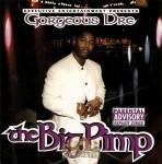 Gorgeous Dre - The Big Pimp