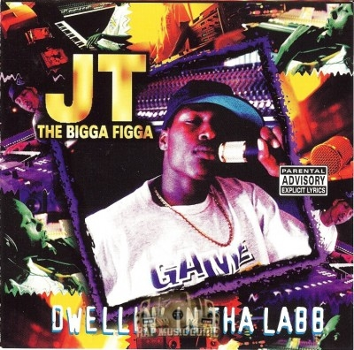 JT The Bigga Figga - Dwellin' In Tha Labb