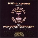 P.S.D. Tha Drivah Presents - Mowdown Movement - Pull The Tractors Around...