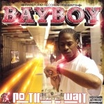 Bay Boy - No Time 2 Wait