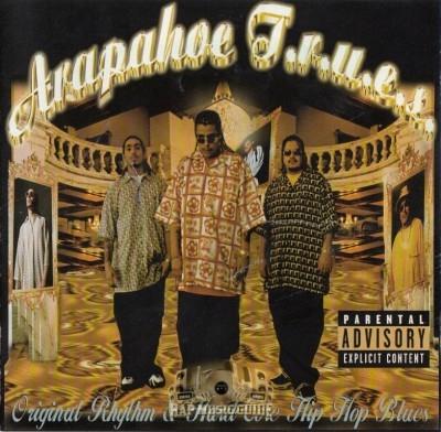 Arapahoe Trues - Original Rhythm & Hard Core Hip Hop Blues