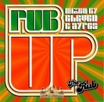 The Rub - Rub Up (Mixed by DJ Eleven & DJ Ayres)