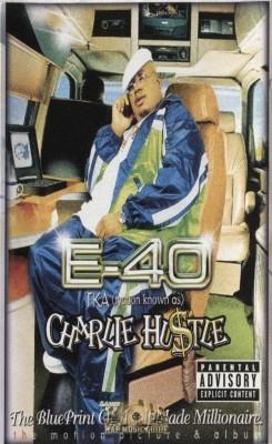 E-40 - Charlie Hustle: Blueprint Of A Self-Made Millionaire
