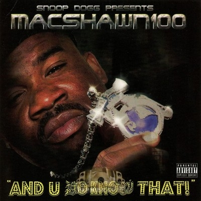 Mac Shawn 100 - And U Do Know That