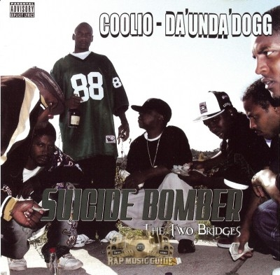 Coolio Da' Unda' Dogg - Suicide Bomber: The Two Bridges