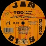 Too Large Crew - Me So Hungry