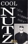 Cool Nutz - Dis Niggaz Nutz