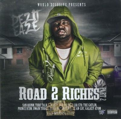 Dezit Eaze - Road 2 Riches Part 2